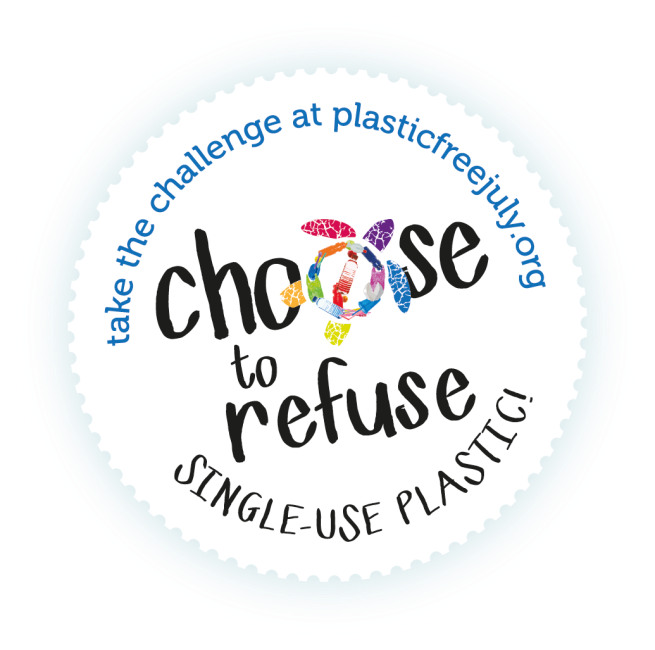 choose to refuse - plastic free July